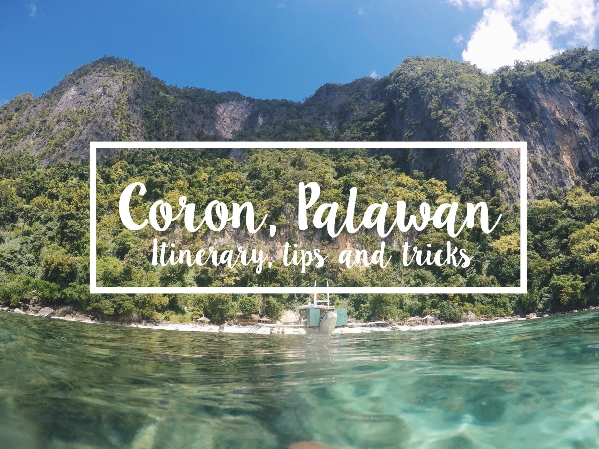 Coron, Palawan: Itinerary, Tips and Tricks